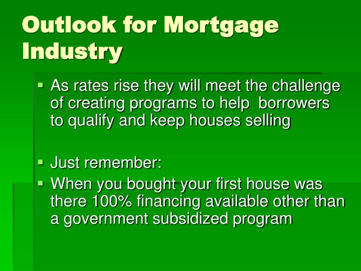 Outlook for Mortgage Industry
