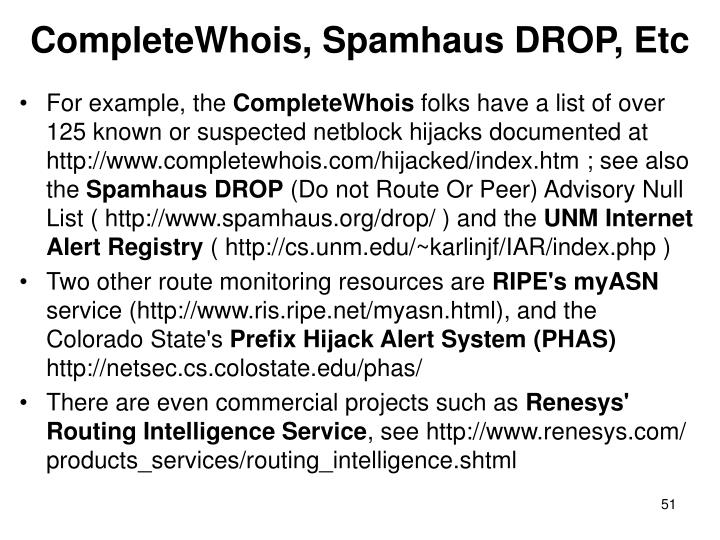 CompleteWhois, Spamhaus DROP, Etc