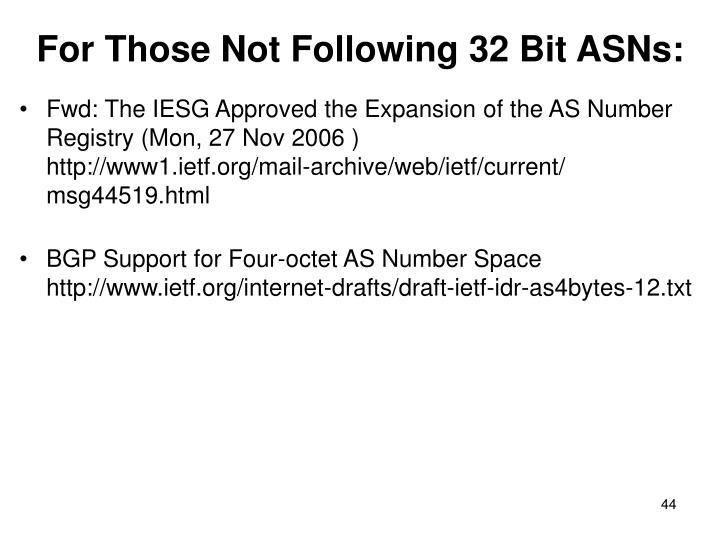 For Those Not Following 32 Bit ASNs: