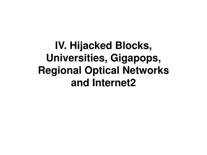 IV. Hijacked Blocks,