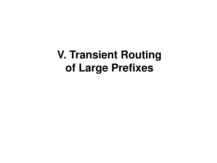 V. Transient Routing