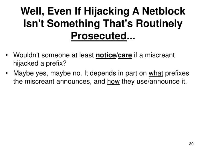 Well, Even If Hijacking A Netblock