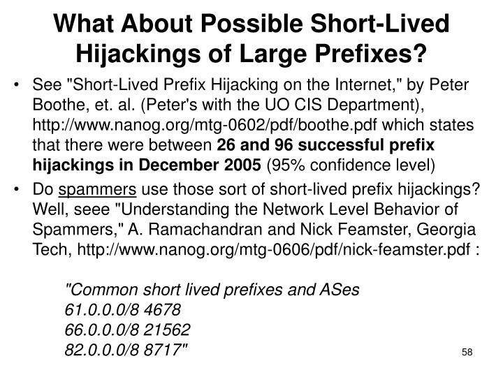 What About Possible Short-Lived Hijackings of Large Prefixes?
