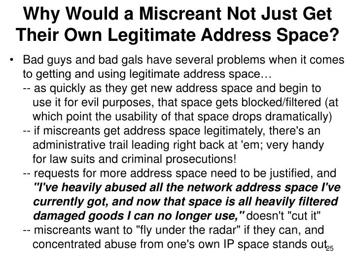 Why Would a Miscreant Not Just Get Their Own Legitimate Address Space?