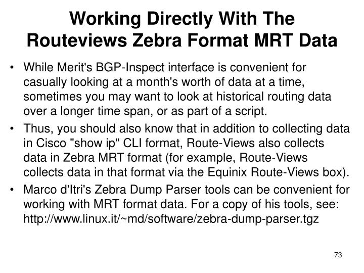 Working Directly With The Routeviews Zebra Format MRT Data