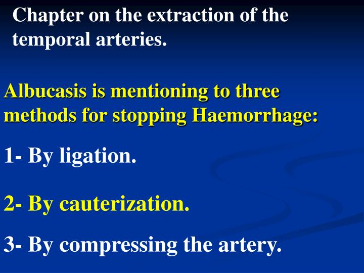 Chapter on the extraction of the temporal arteries.