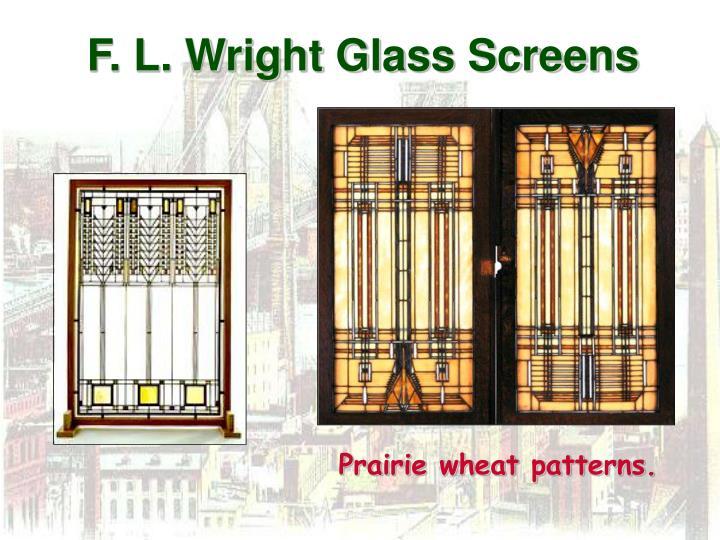 F. L. Wright Glass Screens