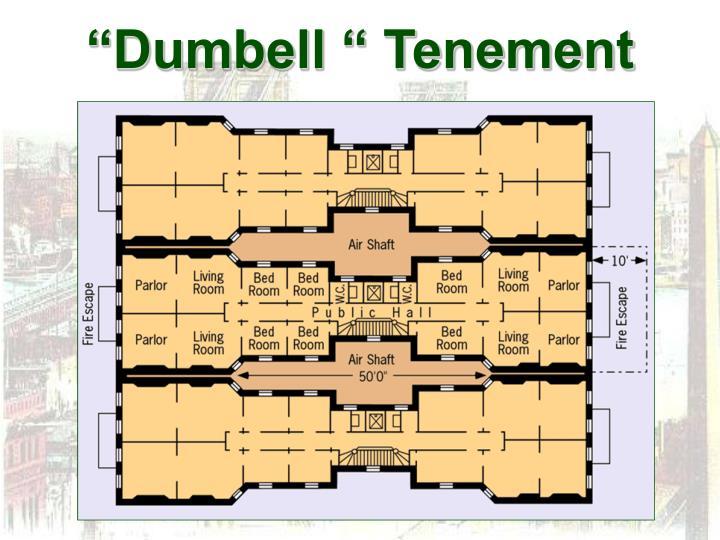 """Dumbell "" Tenement"