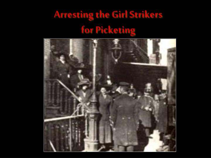 Arresting the Girl Strikers