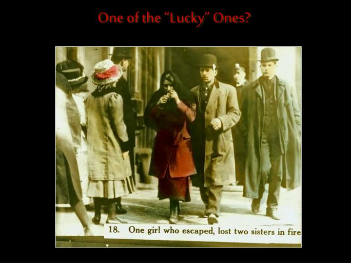 "One of the ""Lucky"" Ones?"