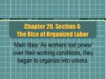 chapter 20 section 4 the rise of organized labor