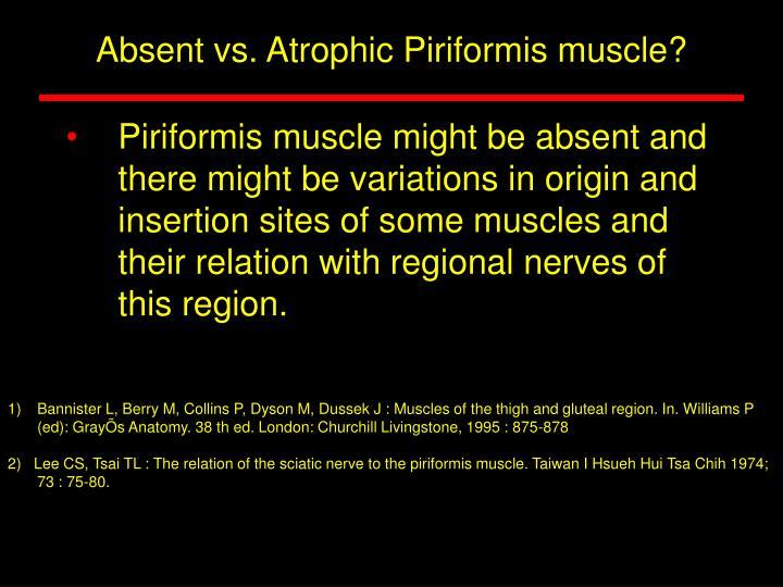 Absent vs. Atrophic Piriformis muscle?