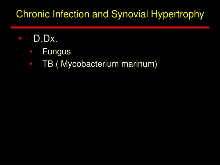 Chronic Infection and Synovial Hypertrophy