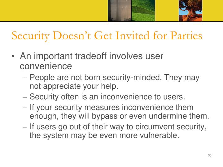 Security Doesn't Get Invited for Parties