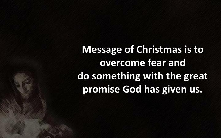 Message of Christmas is to overcome fear and