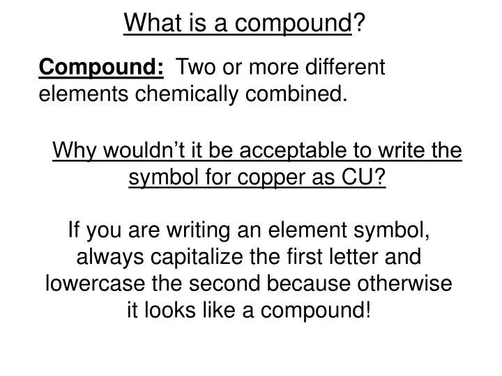 What is a compound