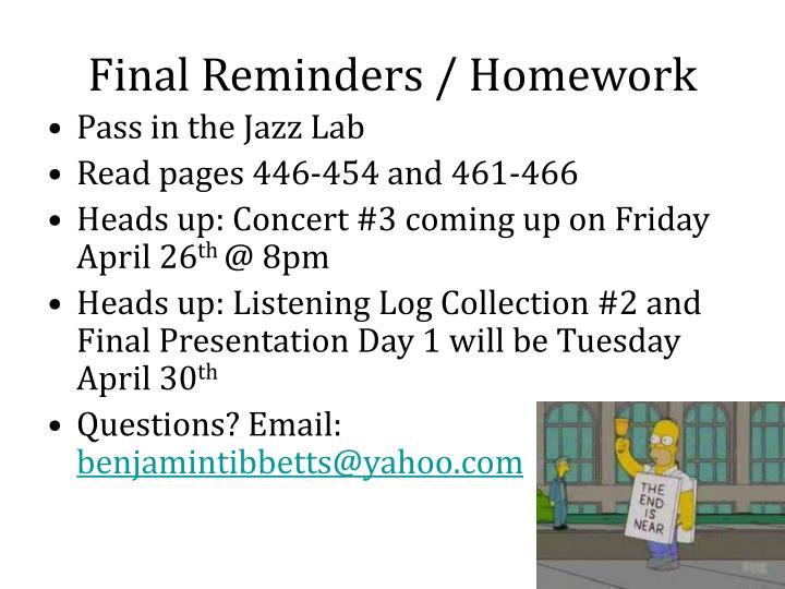 Final Reminders / Homework