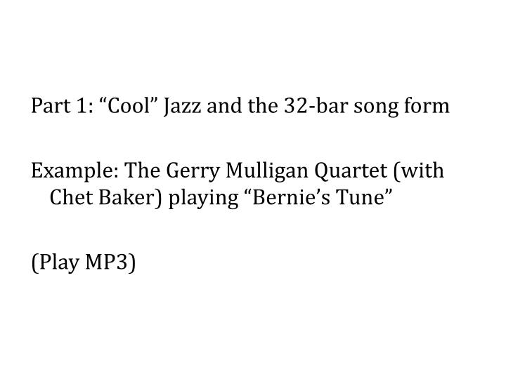 "Part 1: ""Cool"" Jazz and the 32-bar song form"