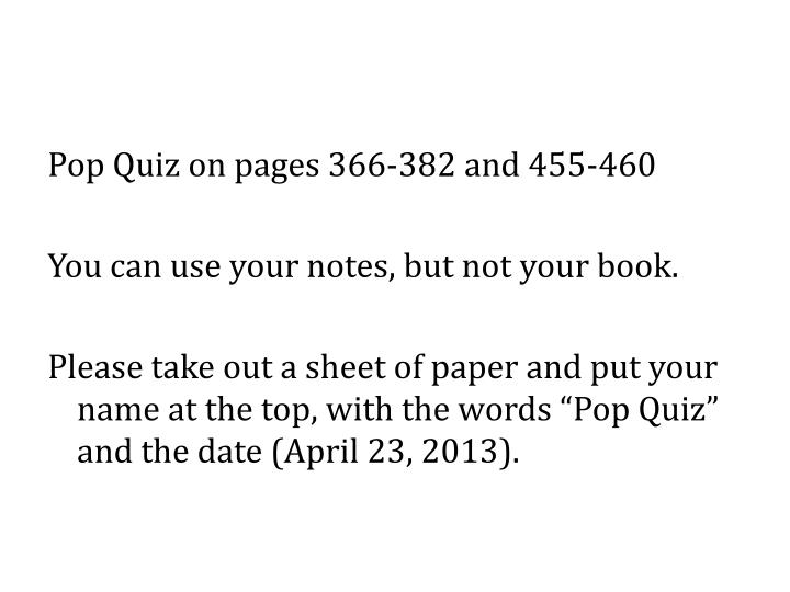 Pop Quiz on pages 366-382 and 455-460