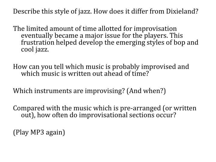 Describe this style of jazz. How does it differ from Dixieland?