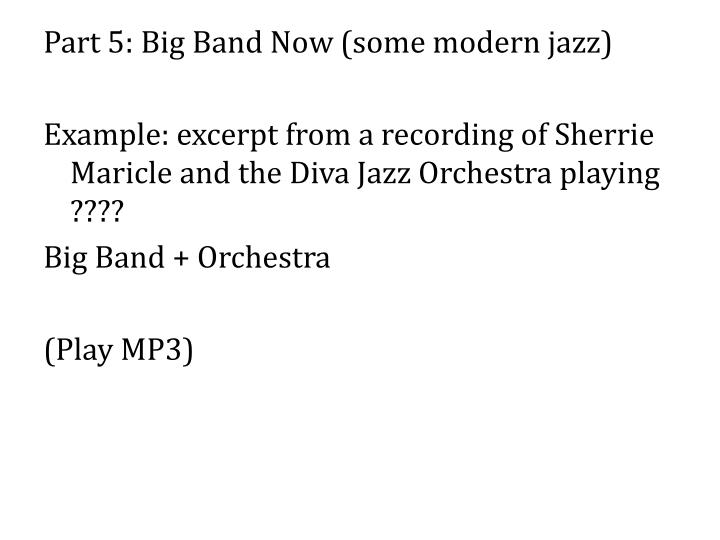 Part 5: Big Band Now (some modern jazz)