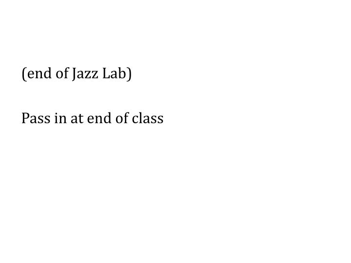 (end of Jazz Lab)