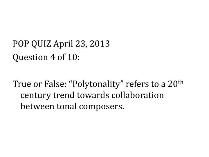 POP QUIZ April 23, 2013