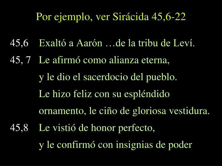 Por ejemplo, ver Sirácida 45,6-22