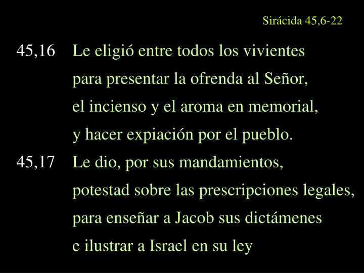 Sirácida 45,6-22