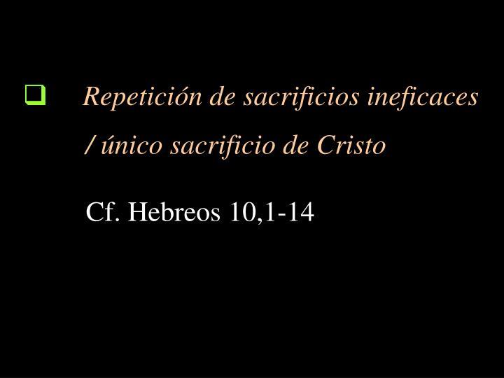 Repetición de sacrificios ineficaces