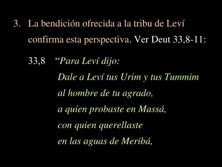 La bendición ofrecida a la tribu de Leví confirma esta perspectiva.