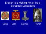 english is a melting pot of indo european languages
