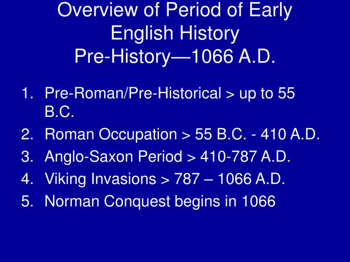 Overview of period of early english history pre history 1066 a d