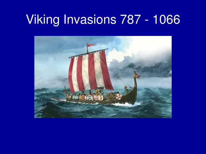 Viking Invasions 787 - 1066