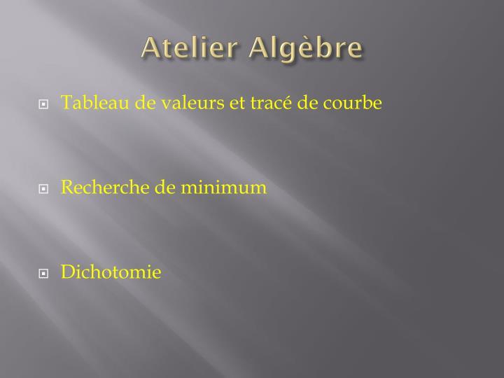 Atelier Algèbre