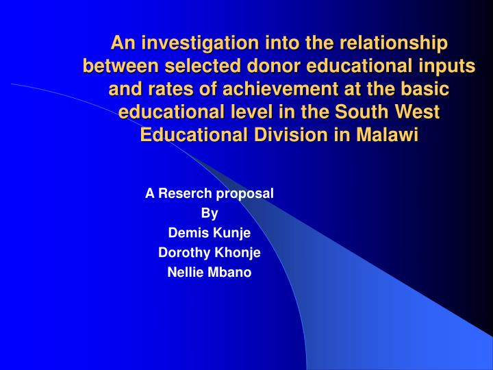 An investigation into the relationship between selected donor educational inputs and rates of achievement at the basic educational level in the South West Educational Division in Malawi