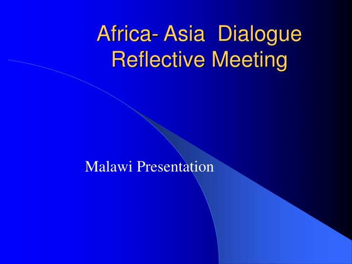 Africa asia dialogue reflective meeting