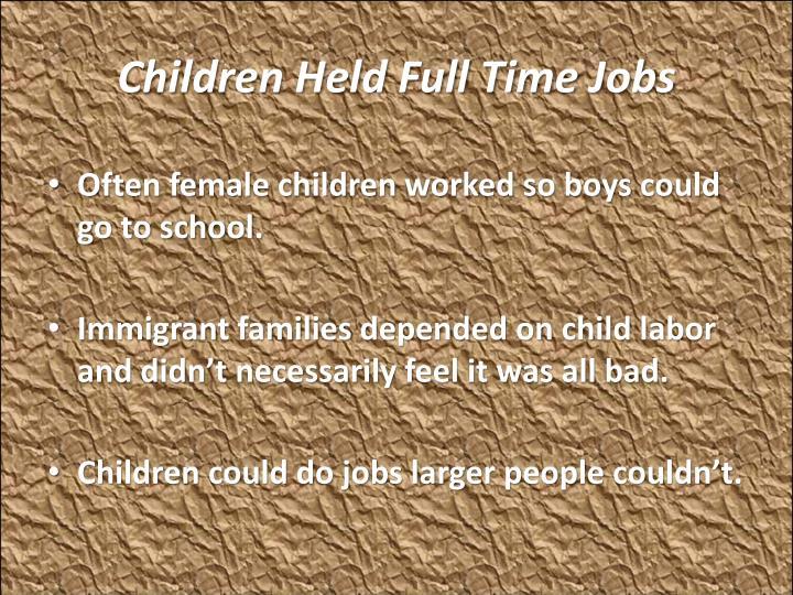 Children Held Full Time Jobs