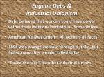 eugene debs industrial unionism