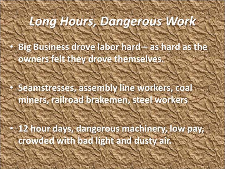 Long Hours, Dangerous Work