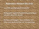 reformers showed the evils