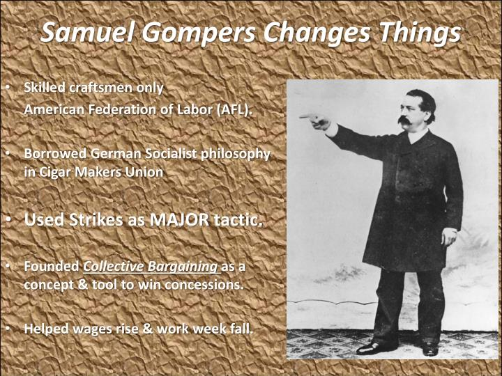 Samuel Gompers Changes Things