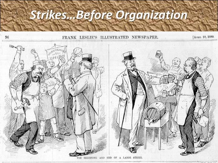 Strikes…Before Organization
