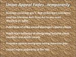 union appeal fades temporarily