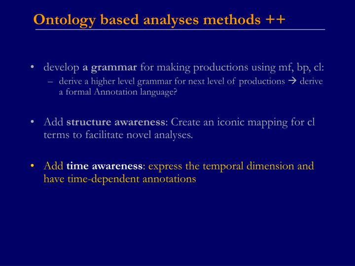 Ontology based analyses methods ++