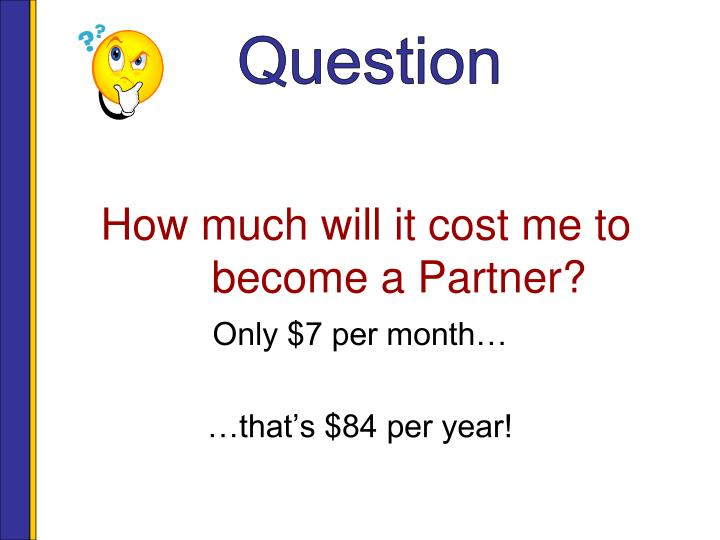How much will it cost me to become a Partner?