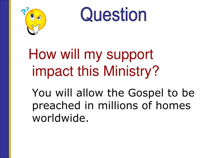 How will my support impact this Ministry?