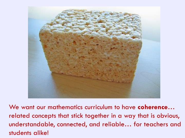We want our mathematics curriculum to have