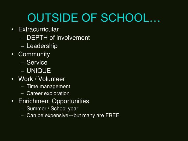OUTSIDE OF SCHOOL…