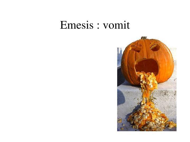 Emesis : vomit